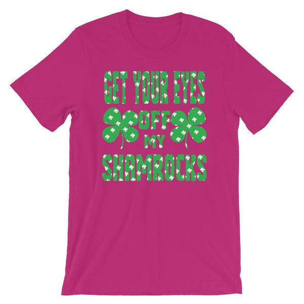 Eyes off My Shamrocks St Patrick's Day T-Shirt-Faculty Loungers