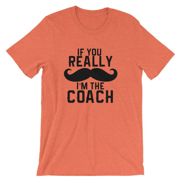 Funny Coach Tee Shirt - If you mustache, I'm the coach-Faculty Loungers