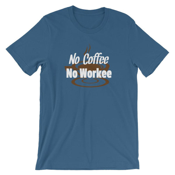 Funny Coffee Lover Shirt - No Coffee No Workee-Faculty Loungers