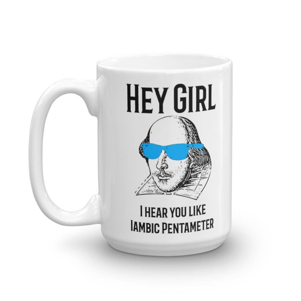 Funny English Literature Shakespeare Mug, Hey Girl I Meme