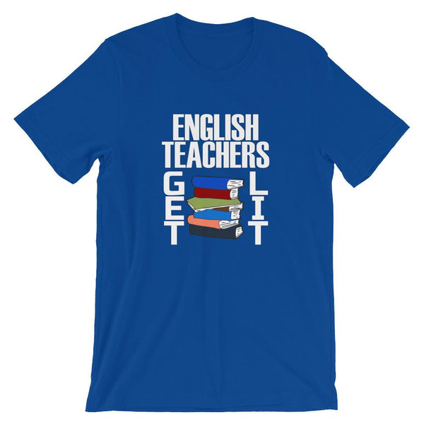 Funny English Teachers Get Lit Tee Shirt