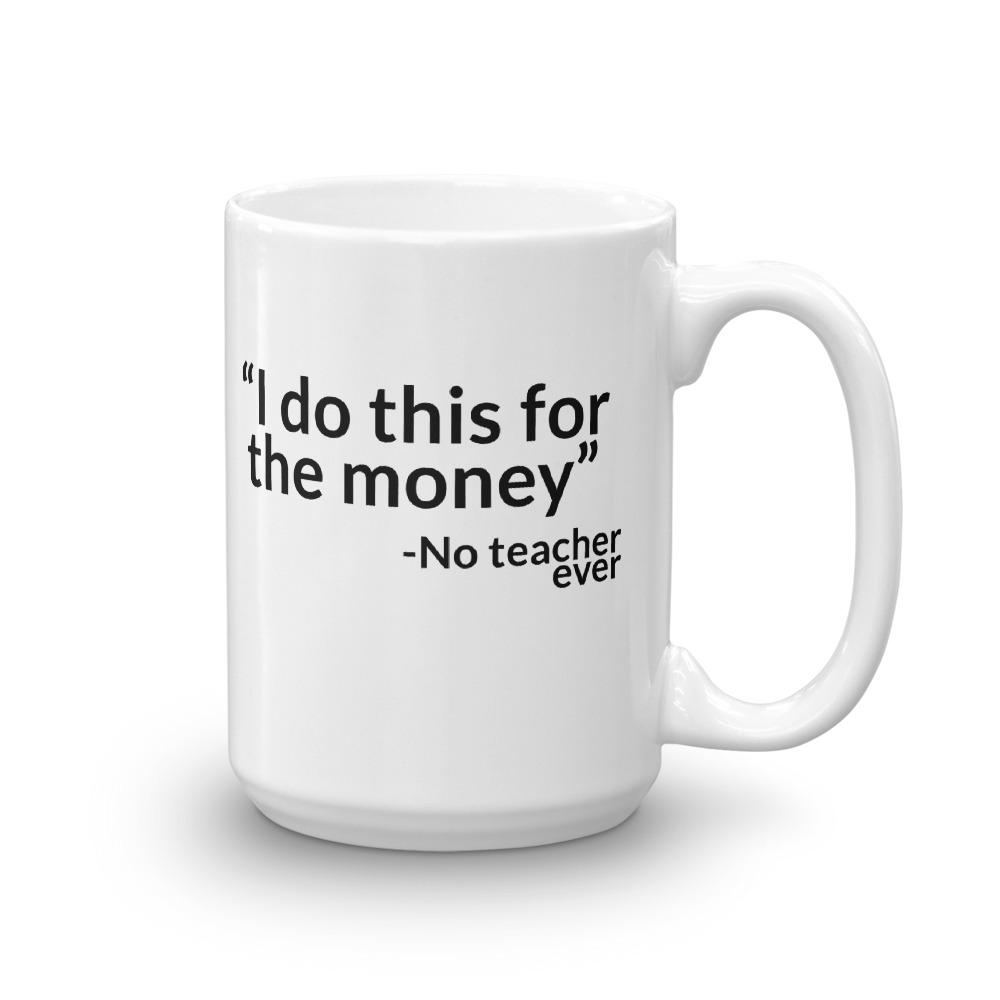 Funny Gift for Teachers - Mug with Funny Teacher Quote