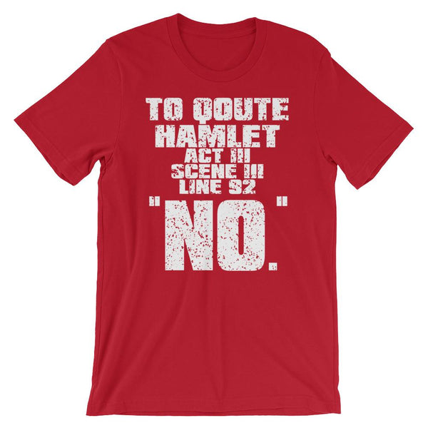Funny Hamlet No Quote Shirt-Faculty Loungers