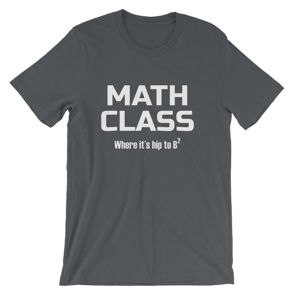 Funny Math Pun Shirt for Mathematics Teachers, Hip to B-squared Short-Sleeve Unisex T-Shirt-Faculty Loungers