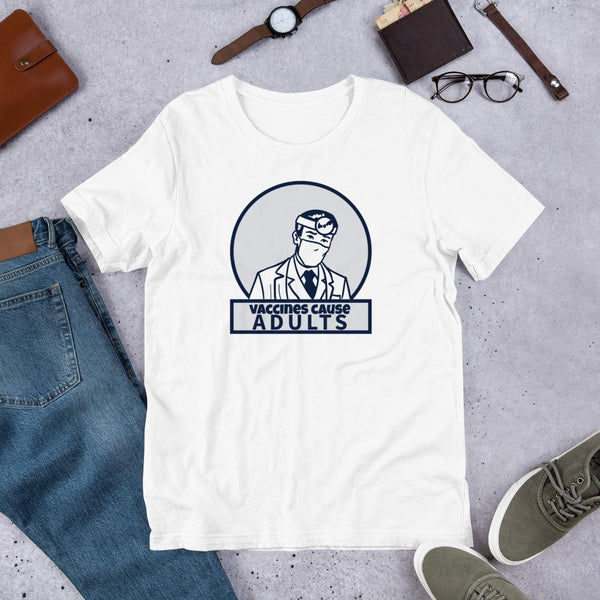 Funny Pro Vaccine Shirt - Vaccines Cause Adults-Faculty Loungers