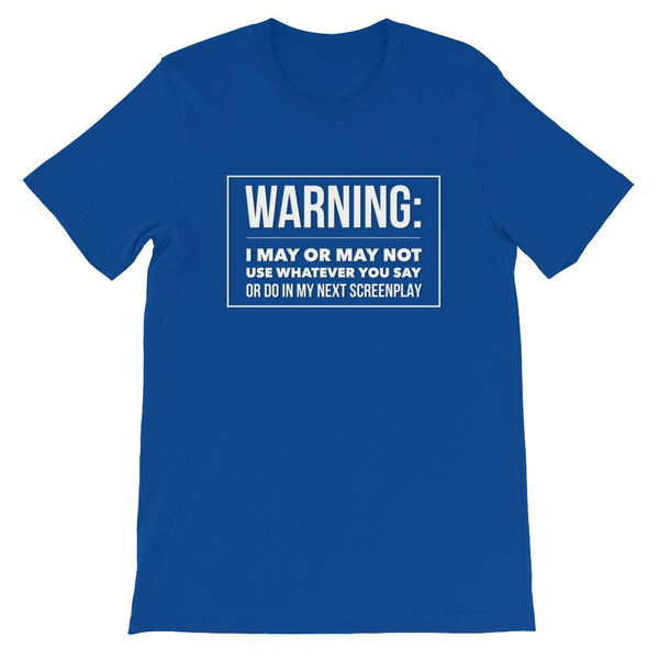 Funny Screen Writer Shirt - WARNING-Faculty Loungers