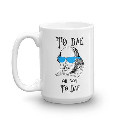 Funny Shakespeare Meme Mug - To Bae or Not to Bae-Faculty Loungers