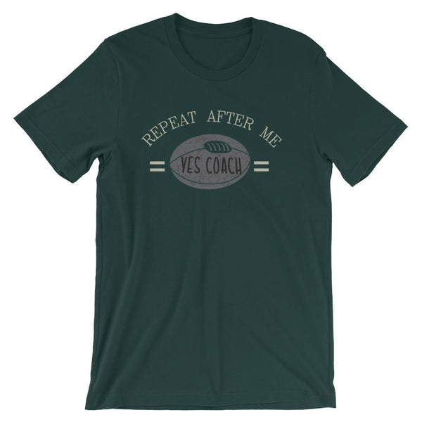 Funny Shirt for Coaches, Repeat after Me, Yes Coach-Faculty Loungers