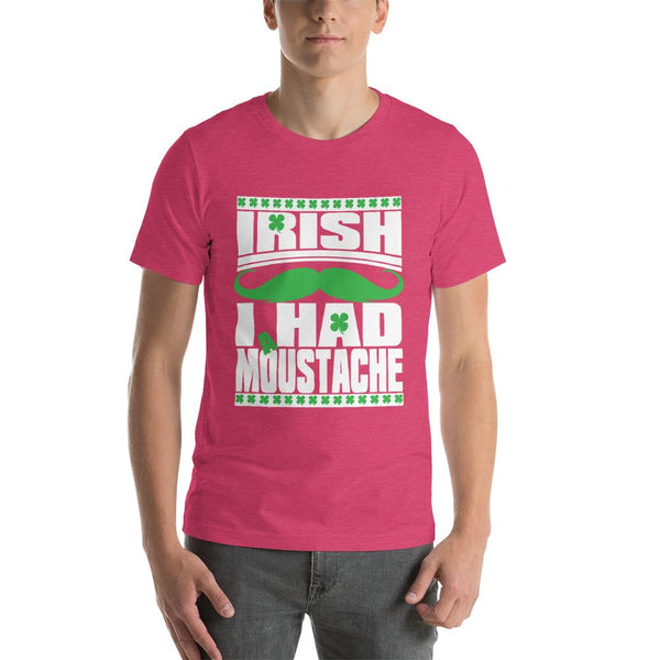 St Patricks Day shirt for men who cannot grow facial hair. It says Irish I Had a Moustache - Unisex heather raspberry colored shirt