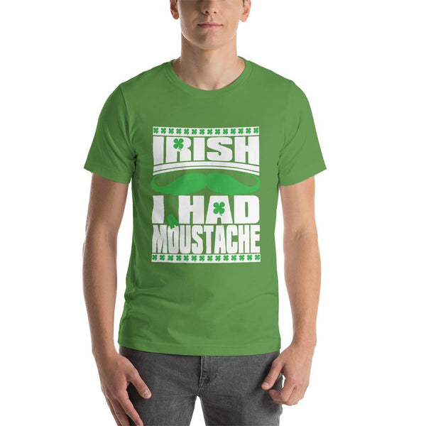 St Patricks Day shirt for men who cannot grow facial hair. It says Irish I Had a Moustache - Unisex leaf green colored shirt