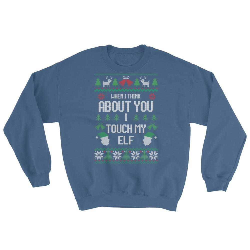 Funny Ugly Christmas Sweater.Funny Ugly Christmas Sweatshirt When I Think About You I Touch My Elf Long Sleeve Funny Xmas Sweater