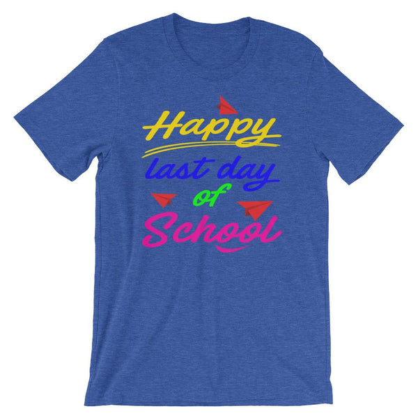 Happy Last Day of School Shirt for Teachers and Students-Faculty Loungers