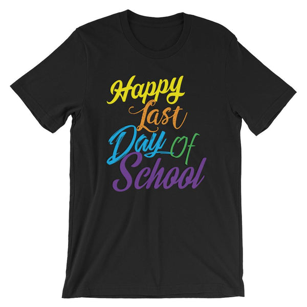 Happy Last Day of School T-Shirt-Faculty Loungers