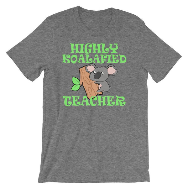 Cute Teacher Shirt, Highly Koalafied Teacher, Best Teacher Ever, Kindergarten or Preschool Gift Idea-Faculty Loungers