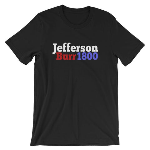 Historical Election Shirt for Teachers, Thomas Jefferson & Aaron Burr 1800-Faculty Loungers