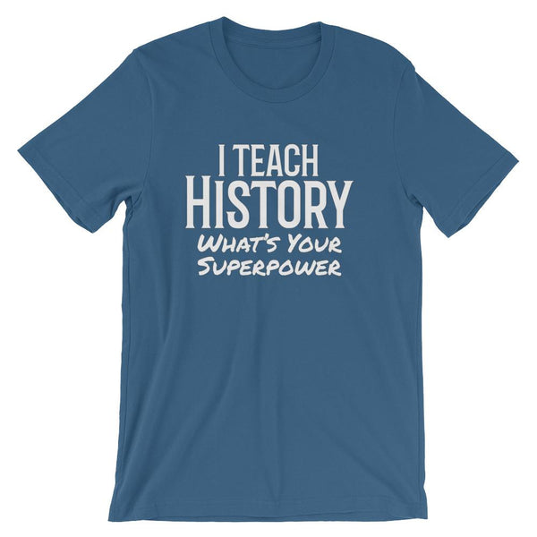 History Teacher Superpower Tee Shirt-Faculty Loungers