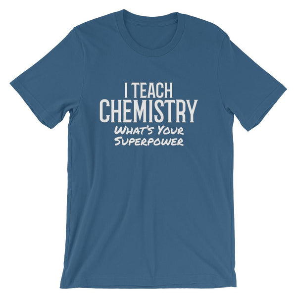I Teach Chemistry What's Your Superpower Tee Shirt