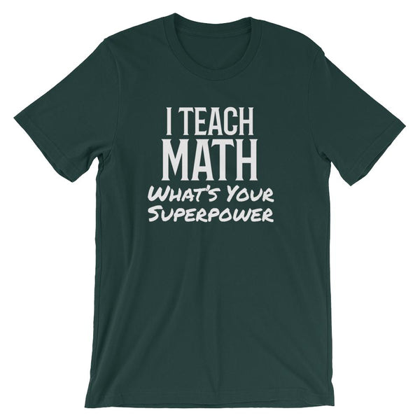 I Teach Math What's Your Super Power Short-Sleeve Unisex T-Shirt-Faculty Loungers