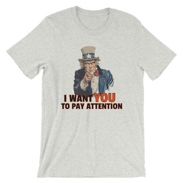 I Want You to Pay Attention, Funny History Teacher T-Shirt-Faculty Loungers