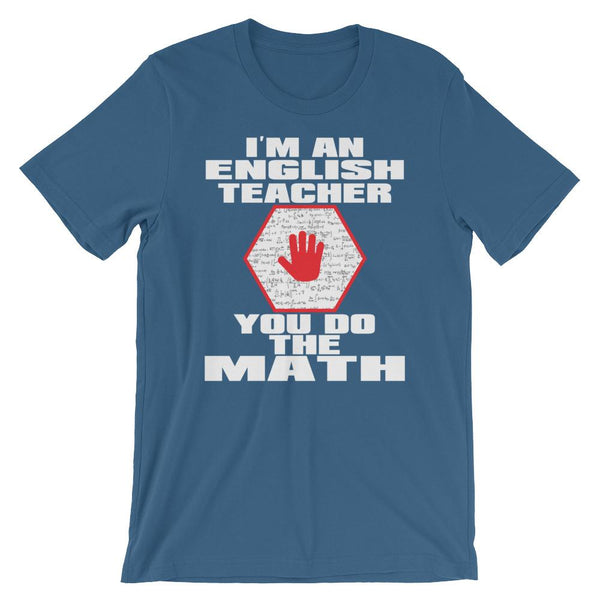 I'm an English Teacher Shirt - You do the Math-Faculty Loungers