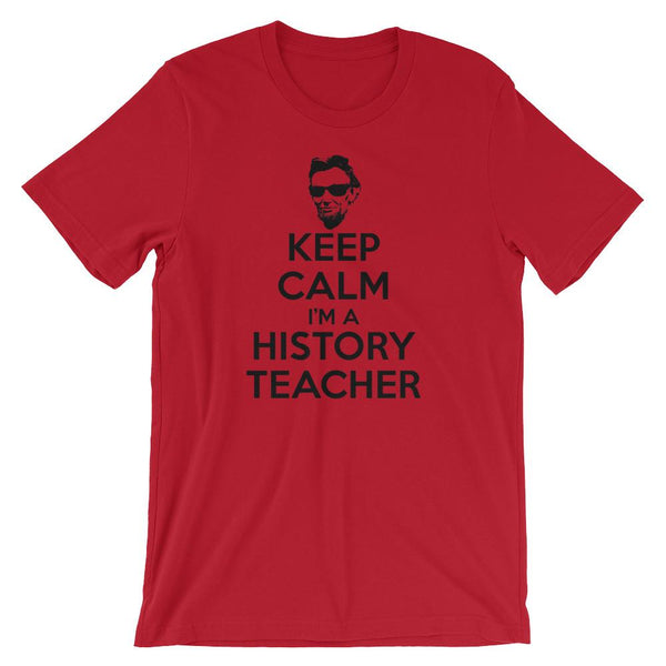 Keep Calm I'm a History Teacher T-shirt-Faculty Loungers