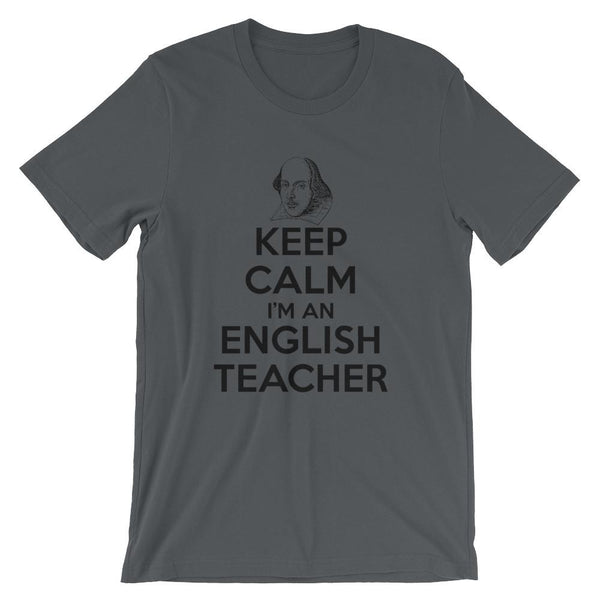 Keep Calm I'm an English Teacher Tee Shirt with Shakespeare-Faculty Loungers