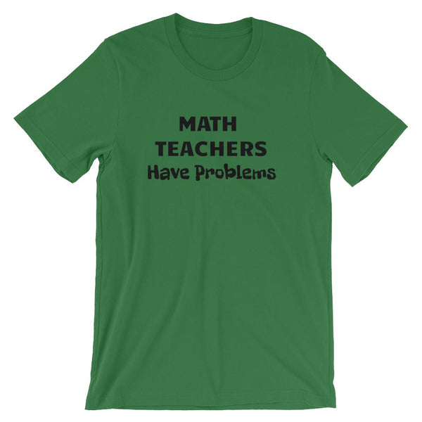 Math Problems Pun Shirt for Teachers, Short-Sleeve Unisex T-Shirt-Faculty Loungers