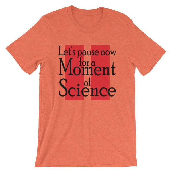 A Moment of Science T-Shirt-Faculty Loungers