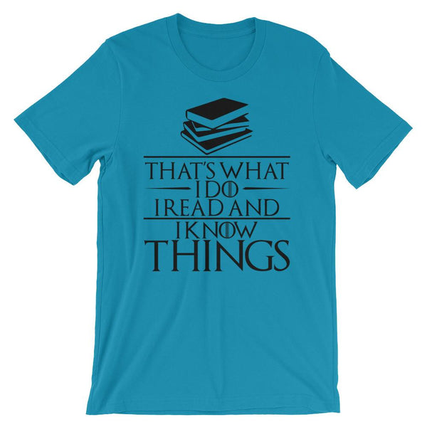 Readers Shirt - That's What I Do I Read and Know Things-Faculty Loungers