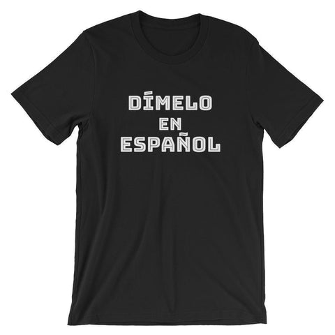 Spanish Teacher Shirt - Dímelo en Español-Faculty Loungers