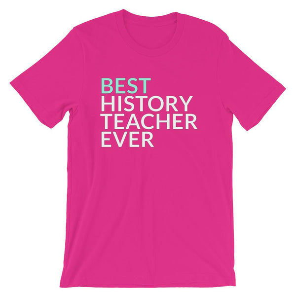 T-shirt Gift for the Best History Teacher Ever-Faculty Loungers