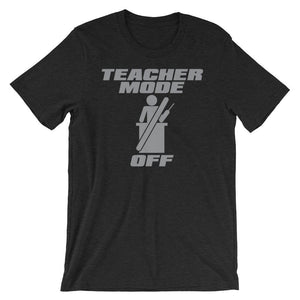 Teacher Mode Off – Teacher Summer Break Shirt-Faculty Loungers