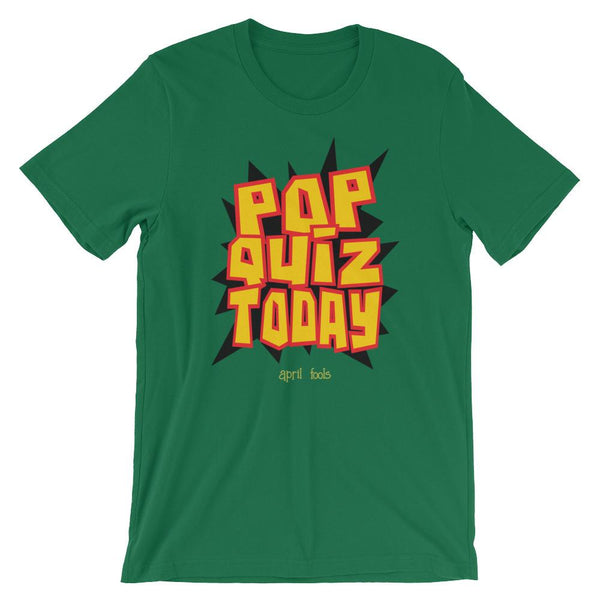 Teachers April Fools Shirt - Pop Quiz Today-Faculty Loungers