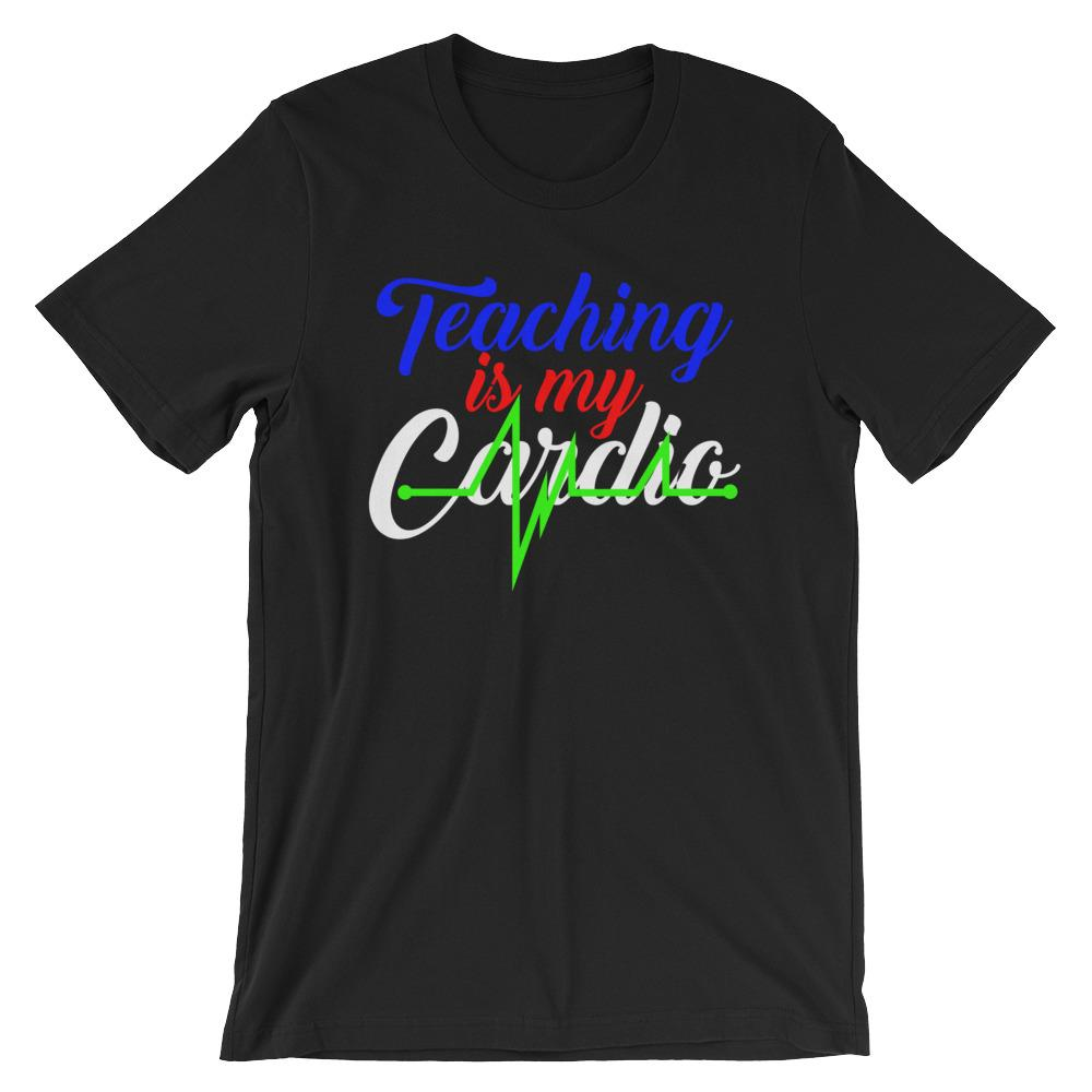 Teaching is My Cardio T-Shirt-Faculty Loungers