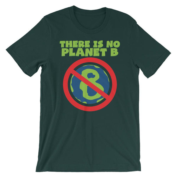 There Is No Planet B - Earth Day Shirt-Faculty Loungers