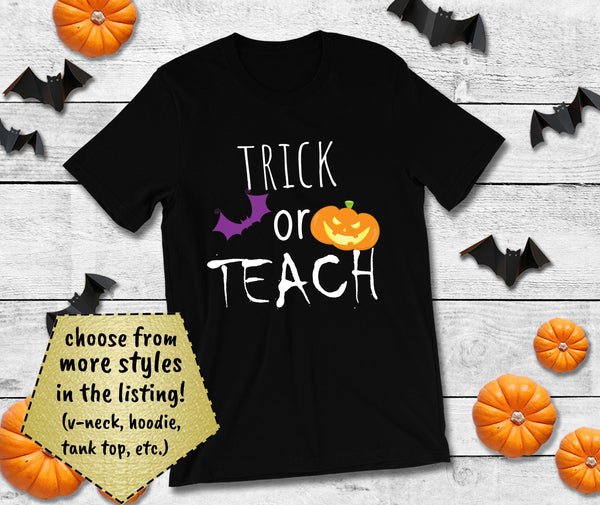 Trick or Teach - Halloween Shirt for Teachers-Faculty Loungers