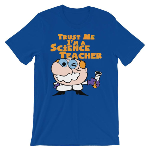Trust Me I'm a Science Teacher Shirt-Faculty Loungers