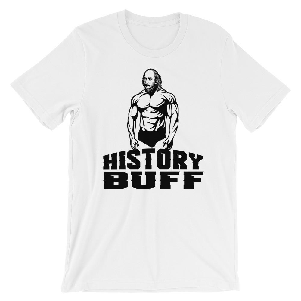 6531c7dba6 William Shakespeare History Buff Shirt - Funny Gift for History or English  Teachers-Faculty Loungers