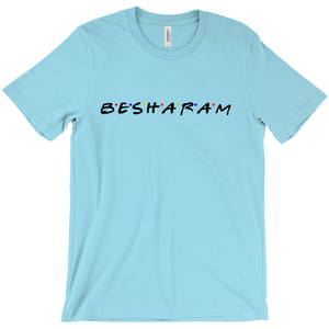 Besharam Shameless No Sharam Friends Unisex T-Shirts