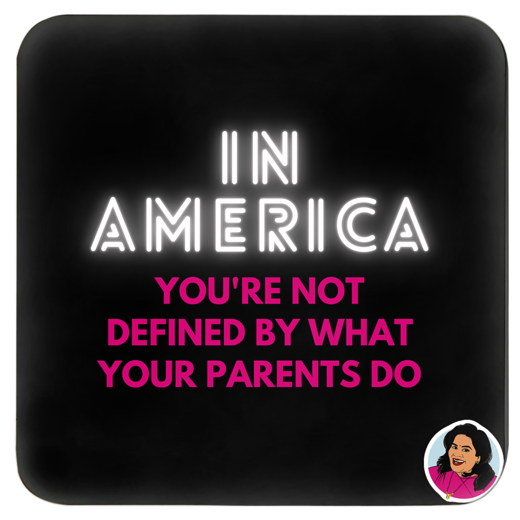 In America You are not Defined by What your Parents Do Set of 4 Coasters (Zarna Collection)