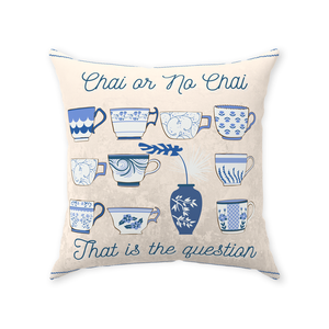 Chai or No Chai That is the Question Throw Pillow