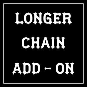 "FOR CHAIN LENGTHS 22"" to 30"" ~ LONGER CHAIN ADD - ON"