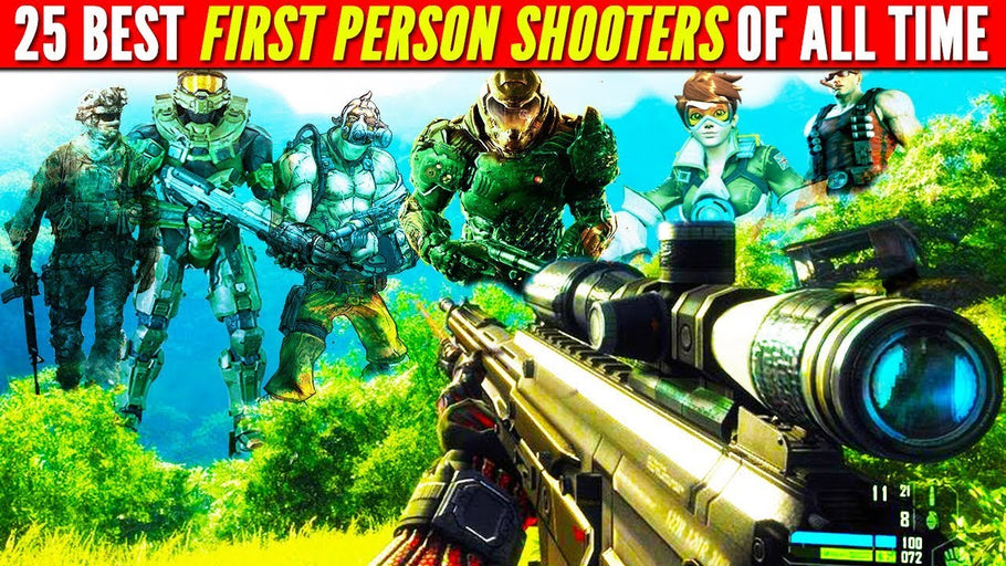 Top 25 Best First Person Shooter.