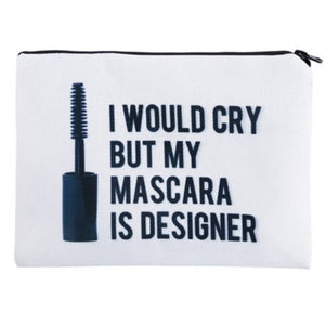 Cosmetic Bags PERFECT Full-Print Cute MakeUp Bag - I Would Cry But My Mascara Is Designer Full-Print Cute MakeUp Bag With Sayings