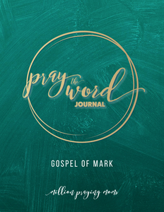 Pray the Word Journal: Gospel of Mark {DIGITAL DOWNLOAD}