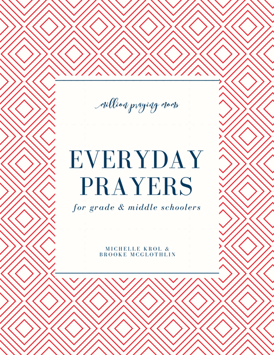 Everyday Prayers for Grade and Middle Schoolers