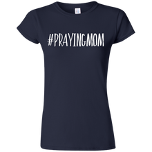#PrayingMom Gildan Softstyle Ladies' T-Shirt