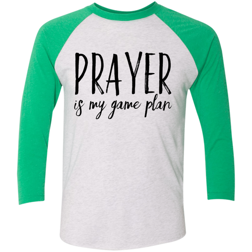 Prayer is My Game Plan Tri-Blend 3/4 Sleeve Baseball Raglan T-Shirt