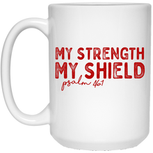 My Strength My Shield 15 oz. White Mug