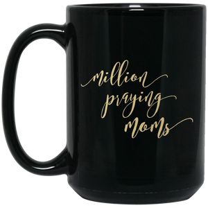 Million Praying Moms 15 oz Black Mug